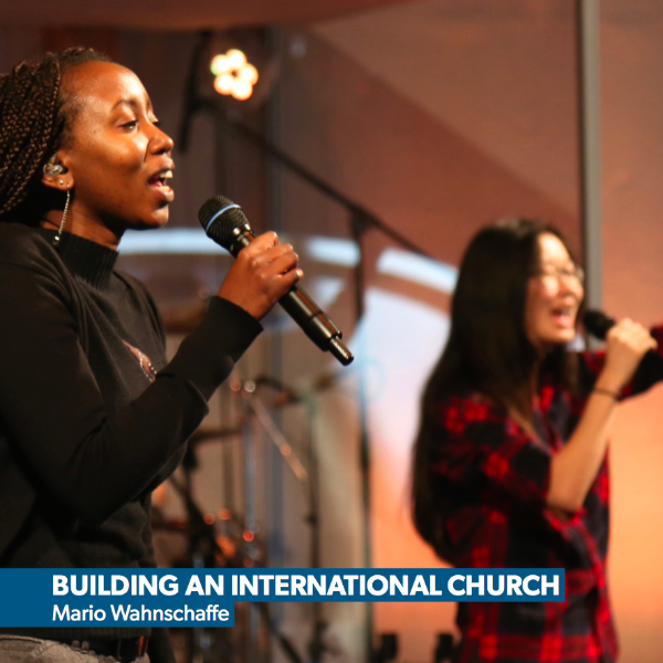 Eine internationale Gemeinde bauen!