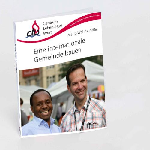 """""""Eine internationale Gemeinde bauen"""" von Mario Wahnschaffe"""